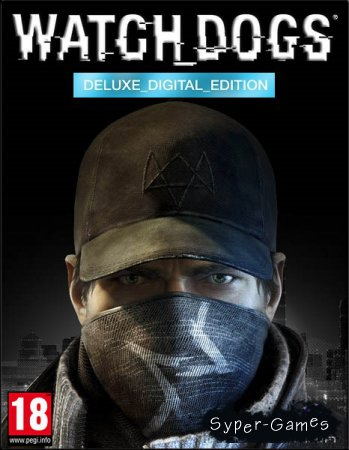 Watch Dogs - Digital Deluxe Edition (2014/RUS/ENG/RePack by R.G. Origami)