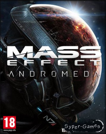 Mass Effect: Andromeda - Super Deluxe Edition (2017/RUS/ENG/RePack by SEYTER)