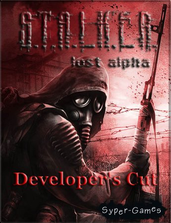 S.T.A.L.K.E.R.: Lost Alpha. Developer's Cut (2017/RUS/ENG/RePack by SeregA-Lus)