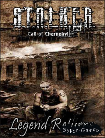 S.T.A.L.K.E.R.: Call of Chernobyl - Legend Returns (2017/RUS/RePack by SeregA-Lus)