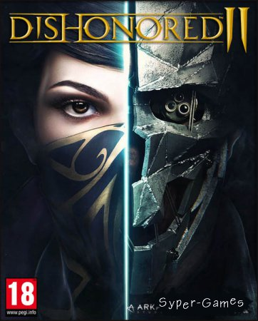 Dishonored 2 (2016-2017/RUS/ENG/RePack by VickNet)
