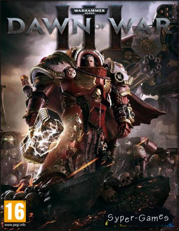 Warhammer 40.000: Dawn of War III (2017/RUS/ENG/RePack by MAXAGENT)
