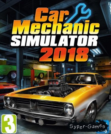 Car Mechanic Simulator 2018 (2017/RUS/ENG/RePack by xatab)