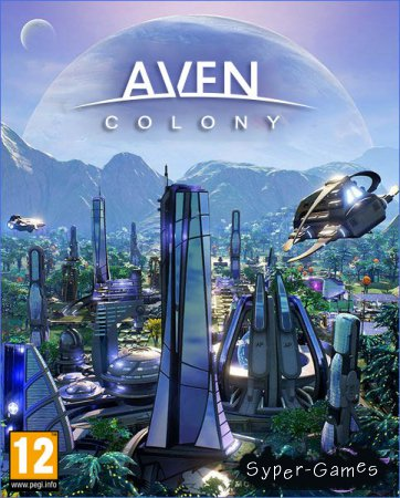 Aven Colony v.1.0.21839 (2017/RUS/ENG/RePack by xatab)