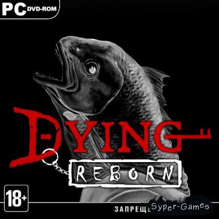 "DYING: Reborn (2018/ENG/MULTi4) ""PLAZA"""