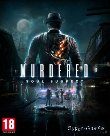 Murdered: Soul Suspect (2014/RUS/ENG/RePack by qoob)