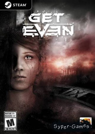 Get Even *upd. 12.01.18* (2017/RUS/ENG/MULTi8/RePack)