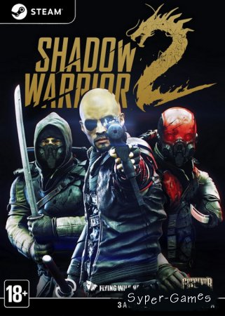 Shadow Warrior 2 - Deluxe Edition v.1.1.13.0 (2017/RUS/ENG/MULTi7/RePack)