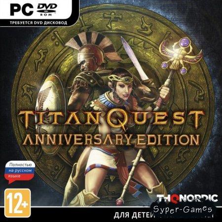 Titan Quest - Anniversary Edition *v.1.55 + DLC Ragnarok* (2016/RUS/ENG/RePack)