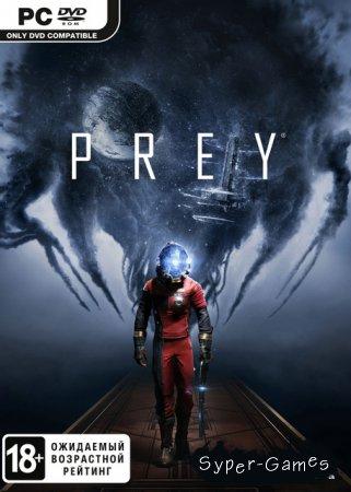 Prey *v.1.05+DLC's* (2017/RUS/ENG/RePack)