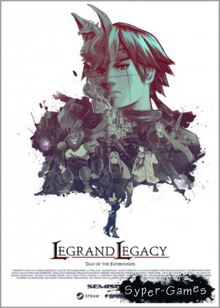 Legrand Legacy: Tale of the Fatebounds (2018/ENG/CHI)