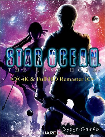 Star Ocean: The Last Hope - 4K Full HD Remaster (2018/ENG/MULTi/RePack by VickNet)