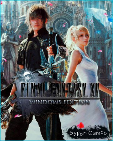 Final Fantasy XV Windows Edition (2018/RUS/ENG/Multi)