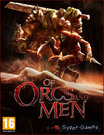 Of Orcs and Men (2012/RUS/ENG/Multi/RePack by R.G. Catalyst)