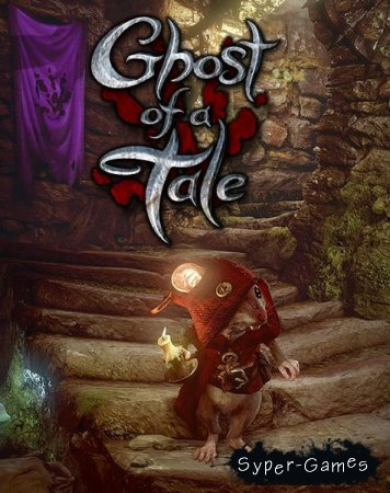 Ghost of a Tale (2018/RUS/ENG/MULTI/License GOG)