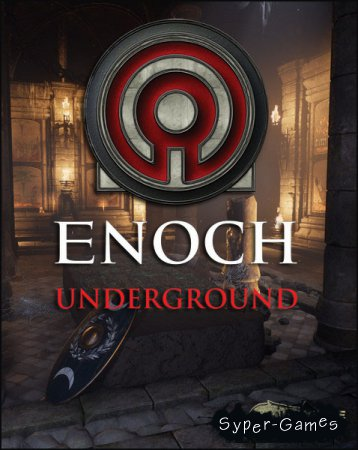 Enoch: Underground (2018/RUS/ENG/RePack by xatab)