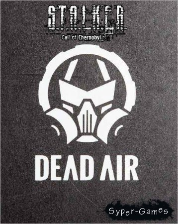 S.T.A.L.K.E.R.: Call of Chernobyl - Dead Air (2018/RUS/RePack)