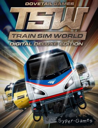 Train Sim World: Digital Deluxe Edition (2018/RUS/ENG/Multi/RePack by xatab)