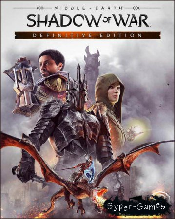 Middle-earth: Shadow of War - Definitive Edition (2018/RUS/ENG/Multi)