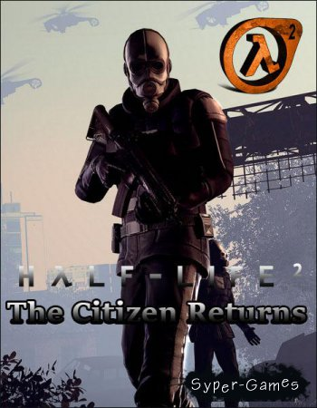 Half-Life 2: The Citizen Returns (2014/RUS/ENG)