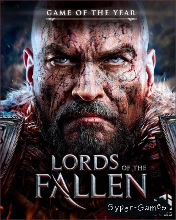 Lords of the Fallen: Game of the Year Edition (2018/RUS/ENG/RePack by xatab)