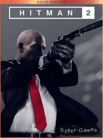 Hitman 2: Gold Edition (2018/RUS/ENG/Multi/RePack)