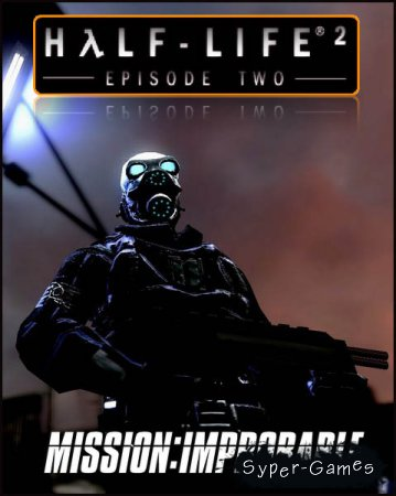 Half-Life 2: Mission Improbable (2010/RUS/ENG)