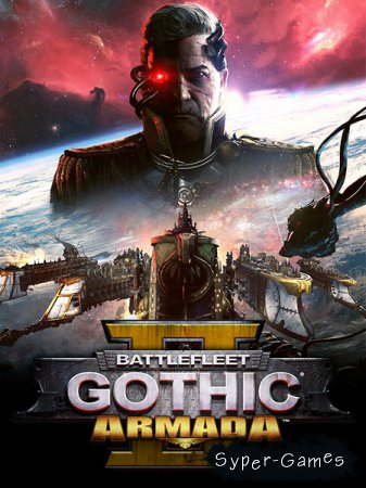Battlefleet Gothic: Armada 2 (2019/RUS/ENG/Multi/RePack by xatab)