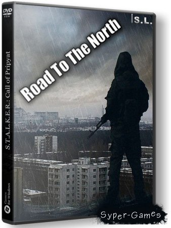 S.T.A.L.K.E.R.: Road To The North (2019/RUS/ENG/RePack by SeregA-Lus)