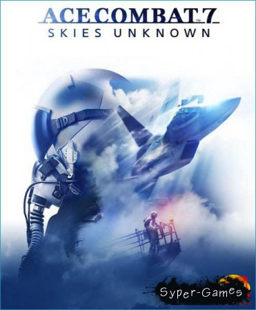 Ace Combat 7: Skies Unknown (2019/RUS/ENG/MULTi)