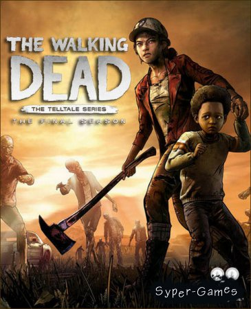 The Walking Dead: The Final Season (2018/RUS/ENG/Multi/RePack by xatab)