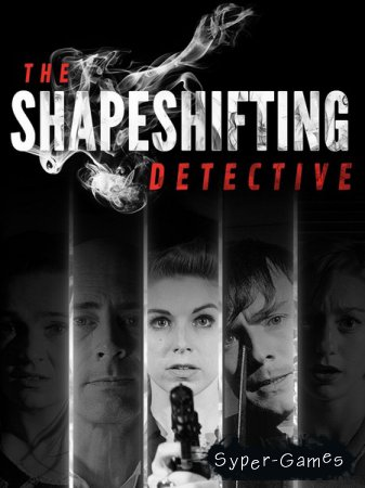 The Shapeshifting Detective (2018/RUS/ENG/MULTi)