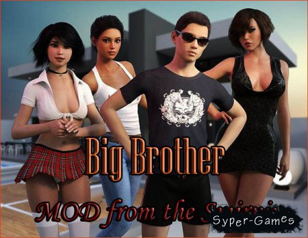 Big Brother - Mod from the Smirniy v.0.17 (2019/RUS/ENG)