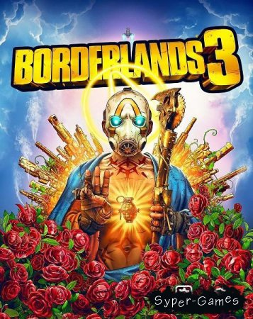 Borderlands 3 (2019/RUS/ENG/MULTi/RePack by xatab)