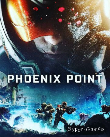 Phoenix Point (2019/RUS/ENG/Multi/RePack by xatab)